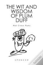 The Wit And Wisdom Of Plum Duff