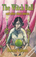 The Witch Ball And Other Short Stories