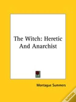 Wook.pt - The Witch: Heretic And Anarchist