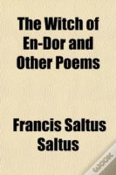 The Witch Of En-Dor And Other Poems