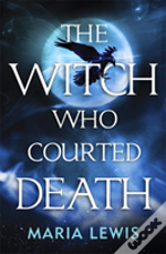 The Witch Who Courted Death