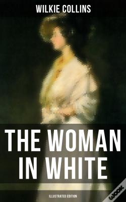 Wook.pt - The Woman In White (Illustrated Edition)