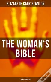 The Woman'S Bible (Complete Edition)