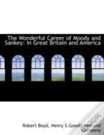 The Wonderful Career Of Moody And Sankey
