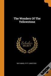 The Wonders Of The Yellowstone