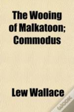 The Wooing Of Malkatoon; Commodus