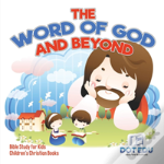 The Word Of God And Beyond - Bible Study For Kids - Children'S Christian Books