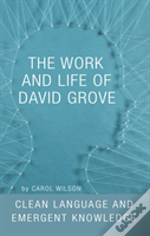 The Work And Life Of David Grove