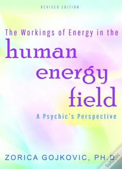 Wook.pt - The Workings Of Energy In The Human Energy Field