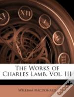 The Works Of Charles Lamb. Vol. Iii