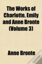 The Works Of Charlotte, Emily And Anne B