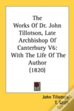 The Works Of Dr. John Tillotson, Late Ar