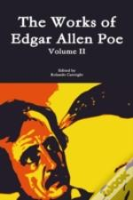 The Works Of Edgar Allen Poe Volume Ii
