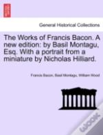 The Works Of Francis Bacon. A New Editio