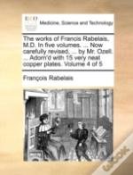 The Works Of Francis Rabelais, M.D. In F