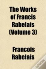 The Works Of Francis Rabelais (Volume 3)