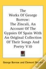 The Works Of George Borrow: The Zincali,