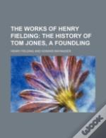 The Works Of Henry Fielding (4, Pt. 2)