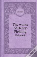 The Works Of Henry Fielding Volume 9