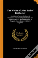 The Works Of John Earl Of Rochester
