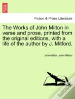 The Works Of John Milton In Verse And Pr