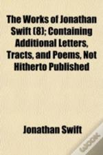 The Works Of Jonathan Swift (8); Contain