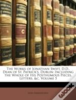 The Works Of Jonathan Swift, D.D., Dean