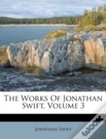 The Works Of Jonathan Swift, Volume 3