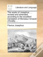 The Works Of Josephus. ... Revised And A