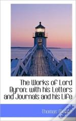 The Works Of Lord Byron: With His Letter