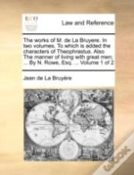 The Works Of M. De La Bruyere. In Two Vo