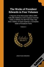 The Works Of President Edwards In Four Volumes
