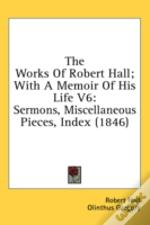 The Works Of Robert Hall; With A Memoir