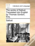 The Works Of Sallust. Translated Into En