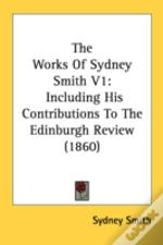 The Works Of Sydney Smith V1: Including