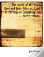 The Works Of The Most Reverend John Till