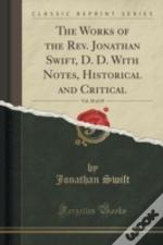 The Works Of The Rev. Jonathan Swift, D. D. With Notes, Historical And Critical, Vol. 18 Of 19 (Classic Reprint)
