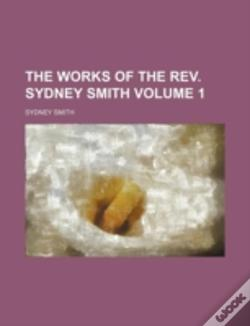 Wook.pt - The Works Of The Rev. Sydney Smith Volume 1