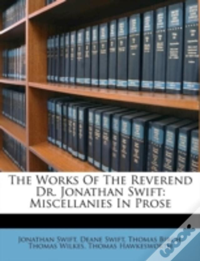 The Works Of The Reverend Dr. Jonathan Swift: Miscellanies In Prose