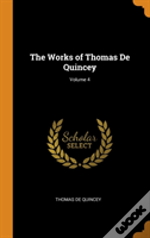 The Works Of Thomas De Quincey; Volume 4