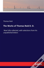 The Works Of Thomas Reid D. D.