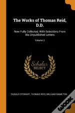 The Works Of Thomas Reid, D.D.