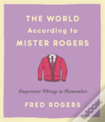 The World According To Mister Rogers (Revised)