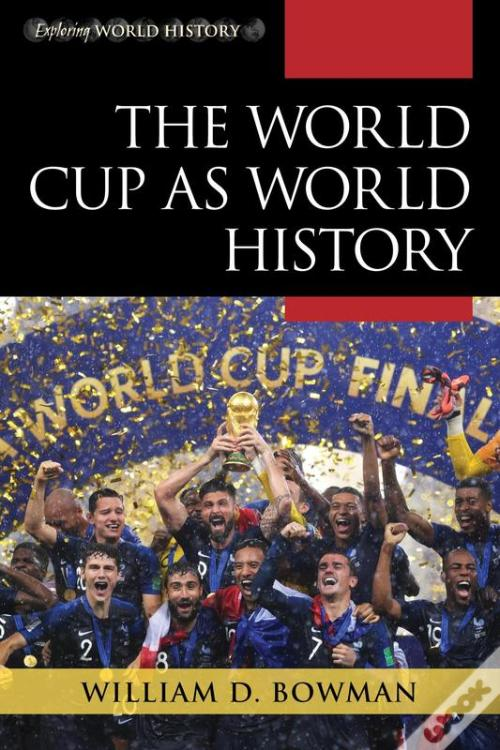 Livro PDF Gratuito The World Cup As World History