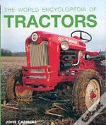 The World Encyclopedia Of Tractors And Farm Machinery
