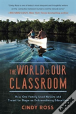 The World Is Our Classroom