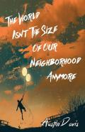 The World Isn'T The Size Of Our Neighborhood Anymore