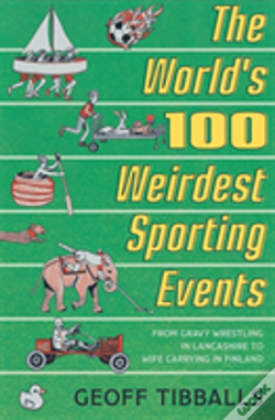 Wook.pt - The World'S 100 Weirdest Sporting Events