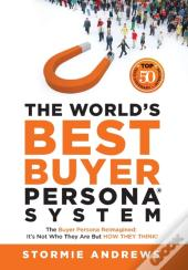 The World'S Best Buyer Persona System