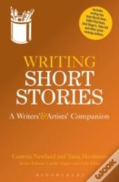 The Writers' And Artists' Book Of Short Story Writing